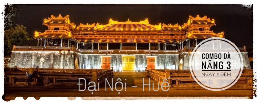Cố đô Huế trong gói Combo Đà Nẵng 3 ngày 2 đêm
